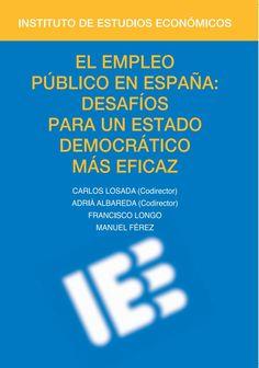 El empleo público en España : desafíos para un estado democrático más eficaz / Carlos Losada (Codirector), Adrìa Albareda (Codirector) ; Francisco Longo, Manuel Férez (2017)
