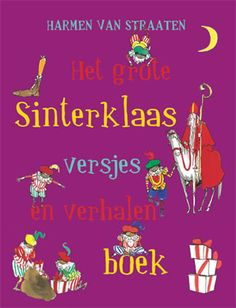 Het grote Sinterklaas versjes en verhalenboek. Geschreven en geïllustreerd door Harmen van Straaten