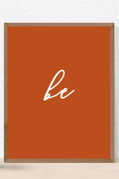 """Be • 8x10"""" • Printable • Digital Download • Home Decor • Wall Art • Fire Opal Orange — Peace to the People ♥ A Hub of Inspiration for Mind, Body + Business Printable Art, Printables, Inspirational Wall Art, Home Decor Wall Art, Office Decor, Awakening, Really Cool Stuff, Art Quotes, Affirmations"""