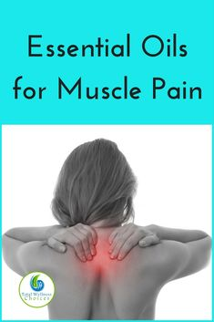 Use these essential oils for muscle pain and aches to soothe your sore muscles! #essentialoils #naturalpainrelief #musclerelaxer via @wellnesscarol