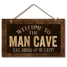 """Highland Home 9"""" X 6"""" Wooden Hanging Wall Sign Featuring the words: Welcome To The Man Cave Eat, Drink & Be Lazy!"""