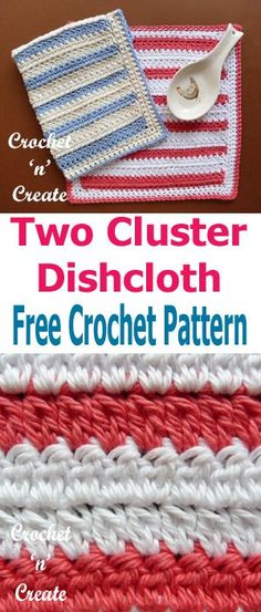 A Free crochet two cluster dishcloth pattern, you can never have to many these. #crochetncreate #crochet #crochetdishcloth #freecrochetpattern