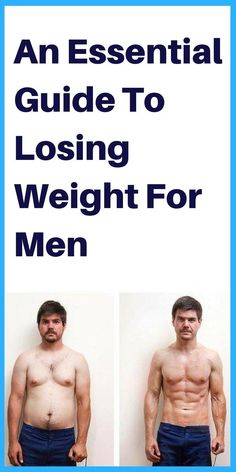 An Essential Guide To Losing Weight For Men