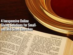 4 Inexpensive Online Giving Solutions for Small- and Mid-Sized Churches - https://www.churchdev.com/4-inexpensive-online-giving-solutions-for-small-and-mid-sized-churches/