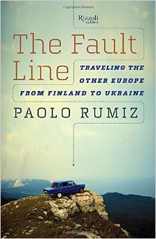The Fault Line by Paolo Rumiz [PetiteAdventures.org] (affiliate link)