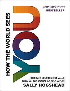 How the World Sees You: Discover Your Highest Value Through the Science of Fascination by Sally Hogshead http://www.amazon.com/dp/0062230697/ref=cm_sw_r_pi_dp_EHy3tb1FX62Y309E