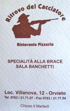 20 minutes from Benano, RITROVO DEL CACCIATORE (Ristorante-Pizzeria), Loc. Villanova, 12  Tel. 0763 217107  Closed Mondays