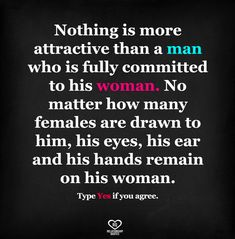 Nothing is more attractive than a man who is fully committed to his sit woman. No matter how many females are drawn to him, his eyes, his ear and his hands remain on his woman. Type YES if you agree. Deep Relationship Quotes, Relationship Struggles, Relationship Pictures, Distance Relationships, Hot Love Quotes, Quotes To Live By, Hurt Quotes, Life Quotes, Man Quotes