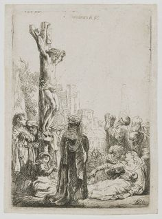 The Crucifixion etching on paper, Rembrandt Harmenszoon van Rijn (c Rembrandt Etchings, Rembrandt Drawings, Leiden, Amsterdam, Drawn Art, Dutch Painters, Equine Art, Historical Maps, Pencil Portrait