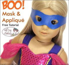 A Free tutorial for 18 inch dolls such as American Girl by Doll Tag Clothing. Create a mask!