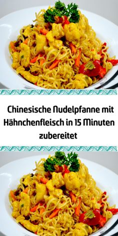 Chinese noodle pan with chicken prepared in 15 minutes - Essen - Hühnerrezepte Chinese Noodle Recipes, Chinese Chicken Recipes, Easy Chinese Recipes, Beautiful Soup, Cooking Together, Cooking Instructions, Rice Noodles, China, How To Cook Pasta