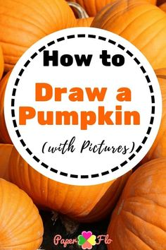 learn how to draw a pumpkin with pictures in this tutorial, you can combine several to make a pumpkin patch drawing. Easy Pumpkin Carving, Pumpkin Carving Patterns, Cute Pumpkin, Pumpkin Drawing, Pumpkin Template, Coloring Sheets For Kids, Halloween Pumpkins, Drawings, Pictures