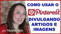 Como colocar artigos e imagens no PINTEREST – Aprenda a utilizar o PINTE...