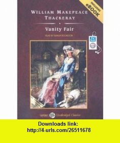 Vanity Fair (9781400156948) William Makepeace Thackeray, Wanda McCaddon , ISBN-10: 1400156947  , ISBN-13: 978-1400156948 ,  , tutorials , pdf , ebook , torrent , downloads , rapidshare , filesonic , hotfile , megaupload , fileserve