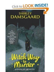 """1st in a series. Bewitched meets Murder She Wrote in this delightful new cozy mystery series featuring Ophelia Jensen, small town librarian and reluctant psychic, and her grandmother Abby, a benevolent witch."" Witch Way to Murder (Ophelia & Abby Mysteries, No. 1): Shirley Damsgaard: 9780060793487: Amazon.com: Books"
