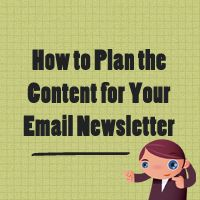 How to plan the content for your email newsletter - excellent tips!