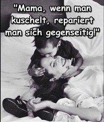 Mama,wenn man kuschelt....