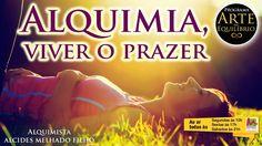 Alquimia, viver o prazer - Alcides Melhado Filho - Arte do Equilíbrio - ...