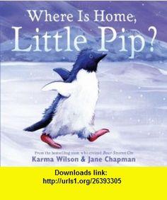 Where Is Home, Little Pip? (9780689859830) Karma Wilson, Jane Chapman , ISBN-10: 068985983X  , ISBN-13: 978-0689859830 ,  , tutorials , pdf , ebook , torrent , downloads , rapidshare , filesonic , hotfile , megaupload , fileserve