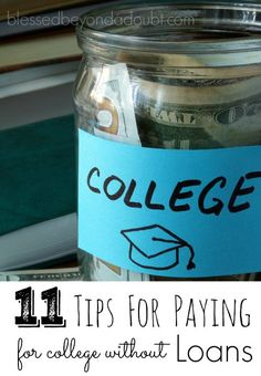 11 Tips To Pay For College Without Loans