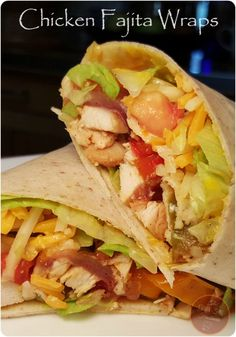 Chicken Fajita Wraps are a wonderful way to get your family involved in the kitchen!