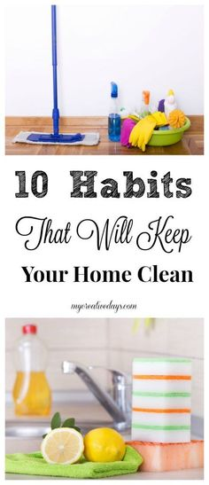 If you are looking for easy ways to keep your home clean on a consistent basis, these 10 Habits That Will Keep Your Home Clean are sure ways to get the job done without thinking about it.