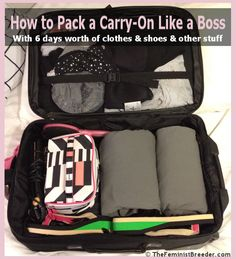 More great packing information -- Pack 6 days worth of clothes, shoes, toiletries into a carry-on bag with room left over!