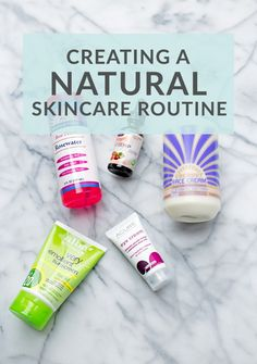 Basic staples for creating a natural skincare routine!