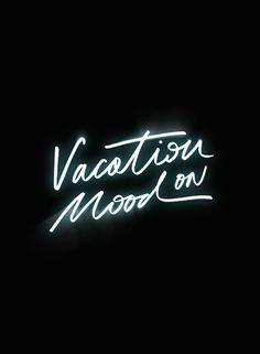 Mood: Vacation.