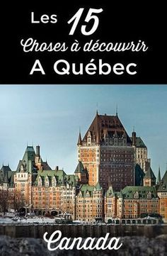 Visit Quebec – Travel and Tourism Trends 2019 Old Quebec, Quebec City, Voyage Canada, Montreal Travel, Where Is Bora Bora, Tips & Tricks, New Brunswick, Canada Travel, Canada Trip