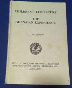 Children's Literature The Ghanaian Experience, by J.O. deG. Hanson, 1993