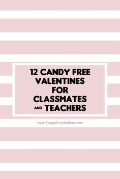 12 easy and affordable candy-free valentines for classmates & teachers. I www.FrugalFloridaMom.com I #valentinesday #valentines #gifts #money #saving #diy #kids