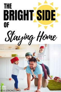 The Bright Side of Staying Home: 3 Ways The Quarantine Has Been A Blessing — Real Strong Gentle Parenting, Kids And Parenting, Parenting Hacks, Love Your Family, Love Your Life, 4 Kids, Children, Inspirational Articles, Christian Parenting