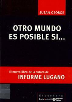 Otro mundo es posible si ... / Susan George