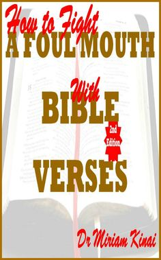 How to Fight a Foul Mouth with Bible Verses 2nd Edition teaches you the awesome Bible verses you can pray as spiritual warfare prayers, say as Christian affirmations and reflect on as Christian meditations to help you sanitize your speech. $2.99