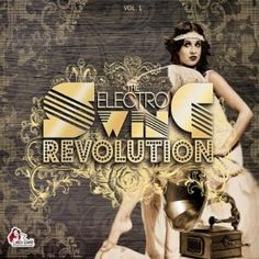 The Electro Swing Revolution  Various Artists
