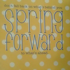 Don't fall back on what's behind you. Spring forward to what's ahead. Good things are coming to you. Believe & receive! #inspirationalquotes #empowerment #yes #momsworkhard #retrocupcake #cupcakemomlife #entrepreneur #success