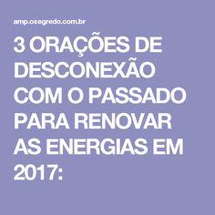 3 ORAÇÕES DE DESCONEXÃO COM O PASSADO PARA RENOVAR AS ENERGIAS EM 2017:
