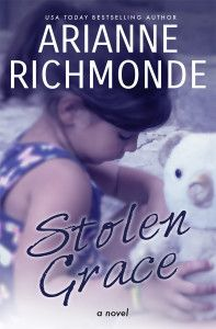 """99cents - Suspense in """"Stolen Grace"""" Arianne Richmonde  Stolen Grace by Arianne Richmonde 99cents for a Limited Time ONLY For fans of Jodi Picoult and Lisa Scottoline comes Stolen Grace from USA TODAY best-selling author Arianne Richmonde – an emotionally-charged suspense novel about the terrifying consequences of a mother's split-second decision. Sylvia and Tommy Garland and their five-year-old daughter Grace have moved from the bright lights of New York City"""