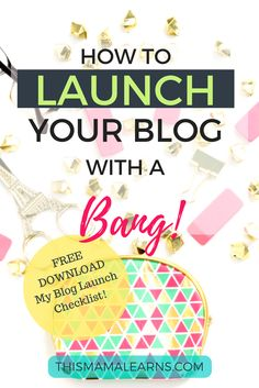 How to Launch Your Blog with a Bang | This Mama Learns