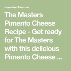 The Masters Pimento Cheese Recipe - Get ready for The Masters with this delicious Pimento Cheese Recipe! SO good! Tastes better than the original.