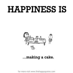 happiness is making a cake :D