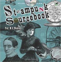 Steampunk Sourcebook (Dover Pictorial Archive): Prof. M. C. Waldrep: 9780486481111: Amazon.com: Books