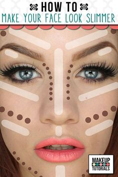 5 Tutorials to Teach you How to Make your Face Look Thinner - Makeup Tutorials