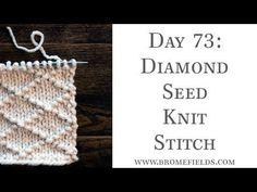 Day 73 : Diamond Seed Knit Stitch : #100daysofknitstitches - YouTube