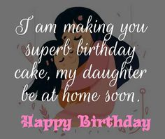 Splendid Birthday Wishes for Daughter: Daughter is a wonderful blessing not for the parents alone but to the family too. Here we got the top 100 Birthday Wishes for Daughter. Wish your sweet daughter and let her know the ultimate love you have for her Birthday Wishes For Daughter, Happy Birthday Baby, Best Birthday Wishes, Birthday Cake, Dear Daughter, My Beautiful Daughter, Daughter Quotes, Cheer Up, I Am Happy