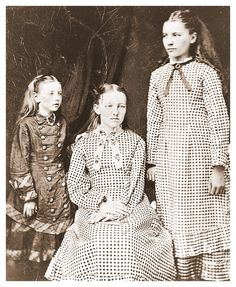 From left: Carrie, Mary and Laura Ingalls.