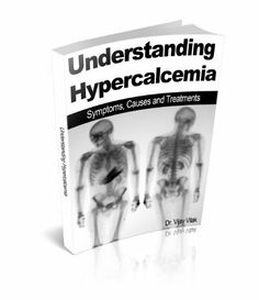 Understanding Hypercalcemia: Symptoms, Causes and Treatments by Dr. Vijay Vitak. $3.29. 15 pages