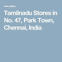 Tamilnadu Stores in No. 47, Park Town, Chennai, India