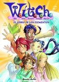W.í.t.c.h. : Will, Irma, Taranee, Cornelia, Hay Lin. 18, El libro de los elementos